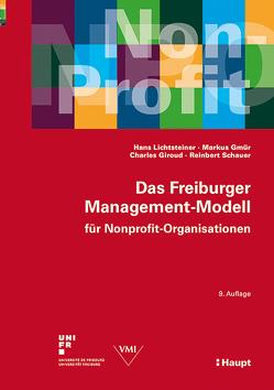 Das Freiburger Management-Modell für Nonprofit-Organisationen von Giroud,  Charles, Gmür,  Markus, Lichtsteiner,  Hans, Schauer,  Reinbert