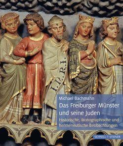 Das Freiburger Münster und seine Juden von Bachmann,  Michael