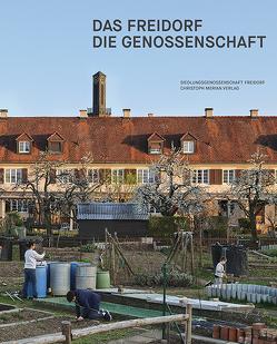 Das Freidorf – Die Genossenschaft von Huber,  Dorothee, Möller,  Matthias, Potocki,  Philipp, Schärer,  Caspar, Wolf,  Sabine