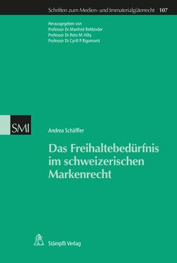 Das Freihaltebedürfnis im schweizerischen Markenrecht von Hilty,  Reto M., Rehbinder,  Manfred, Rigamonti,  Cyrill P., Schäffler,  Andrea
