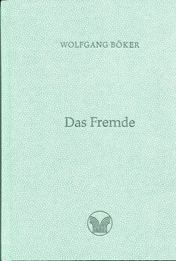 Das Fremde von Böker,  Wolfgang