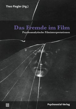 Das Fremde im Film von König,  Hannes, Piegler,  Theo, Ramin,  Gabriele