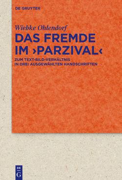 Das Fremde im ›Parzival‹ von Ohlendorf,  Wiebke