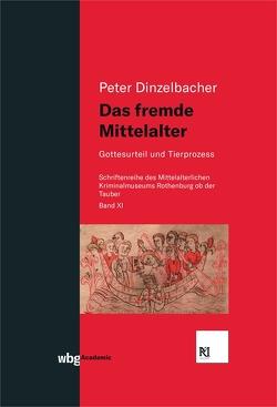 Das fremde Mittelalter von Dinzelbacher,  Peter