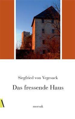 Das fressende Haus von Vegesack,  Siegfried von