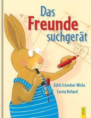 Das Freundesuchgerät von Holland,  Carola, Schreiber-Wicke,  Edith