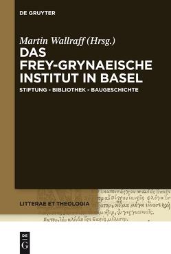 Das Frey-Grynaeische Institut in Basel von Wallraff,  Martin