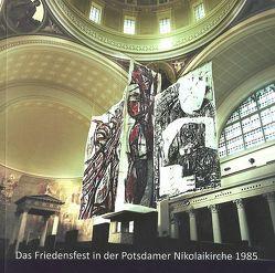 Das Friedensfest in der Potsdamer Nikolaikirche 1985 von Hüneke,  Andreas