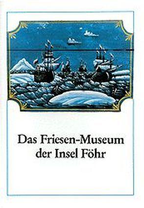 Das Friesen-Museum der Insel Föhr von Grunsky,  Konrad
