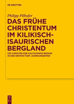 Das frühe Christentum im kilikisch-isaurischen Bergland von Pilhofer,  Philipp