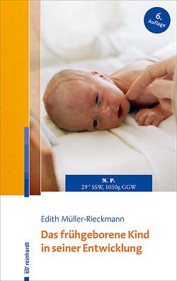 Das frühgeborene Kind in seiner Entwicklung von Müller-Rieckmann,  Edith