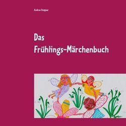 Das Frühlings-Märchenbuch von Stopper,  Andrea