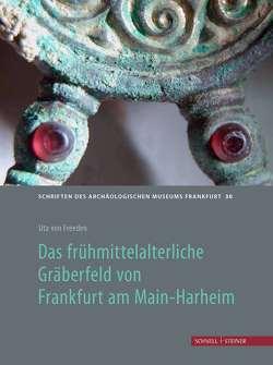 Das frühmittelalterliche Gräberfeld Frankfurt am Main-Harheim von Wamers,  Egon