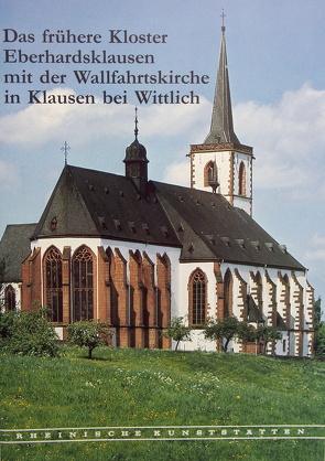 Das frühere Kloster Eberhardsklausen mit der Wallfahrtskirche in Klausen bei Wittlich von Dohms,  Peter