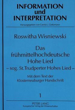 Das frühmittelhochdeutsche Hohe Lied – sog. St. Trudperter Hohes Lied – von Wisniewski,  Roswitha