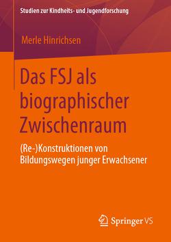 Das FSJ als biographischer Zwischenraum von Hinrichsen,  Merle