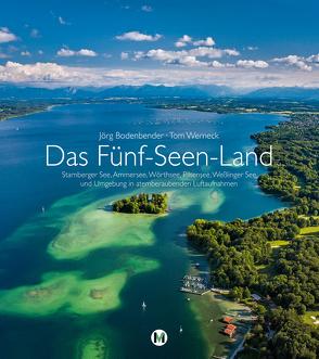 Das Fünf-Seen-Land von Bodenbender,  Jörg, Werneck,  Tom