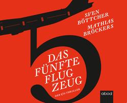 Das fünfte Flugzeug von Böttcher,  Sven, Broeckers,  Mathias, Diez,  Simon