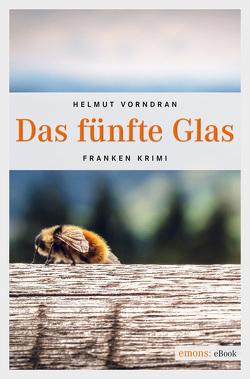 Das fünfte Glas von Vorndran,  Helmut