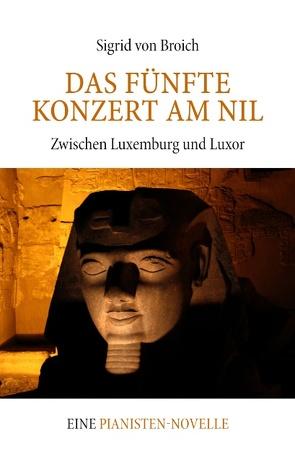 Das Fünfte Konzert am Nil von Broich,  Sigrid von