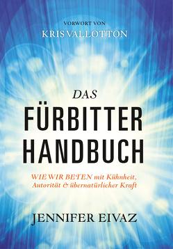 Das Fürbitter-Handbuch von Eivaz,  Jennifer