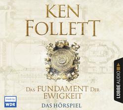Das Fundament der Ewigkeit von Diverse, Follett,  Ken, Schmidt,  Dietmar, Schumacher,  Rainer, Weber,  Markus