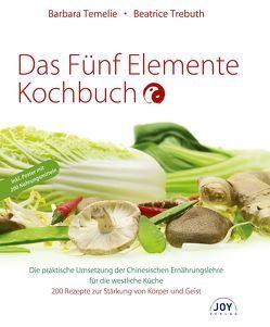 Das Fünf Elemente Kochbuch von Temelie,  Barbara, Trebuth,  Beatrice