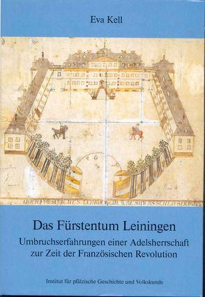 Das Fürstentum Leiningen von Kell,  Eva, Scherer,  Karl