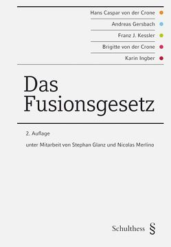 Das Fusionsgesetz von Gersbach,  Andreas, Ingber,  Karin, Kessler,  Franz J, von der Crone,  Brigitte, von der Crone,  Hans Caspar