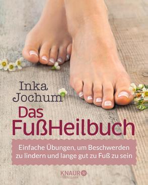 Das FußHeilbuch von Jochum,  Inka