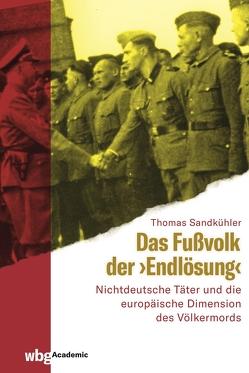 """Das Fußvolk der """"Endlösung"""" von Sandkühler,  Thomas"""