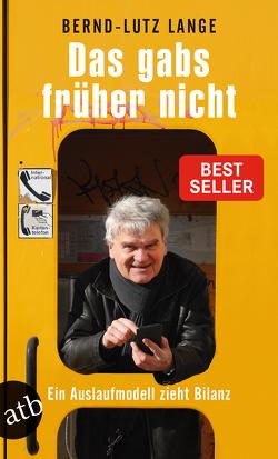 Das gabs früher nicht von Lange,  Bernd-Lutz