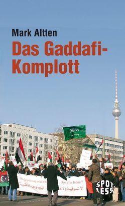 Das Gaddafi-Komplott von Altten,  Mark