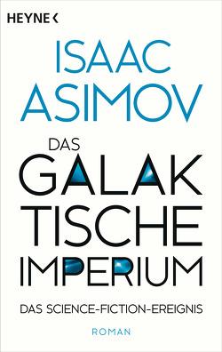 Das galaktische Imperium von Asimov,  Isaac, Zwack,  Heinz