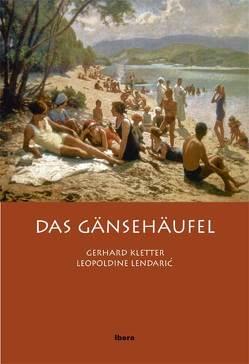 Das Gänsehäufel von Kletter,  Gerhard