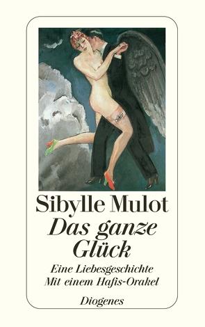 Das ganze Glück von Mulot,  Sibylle