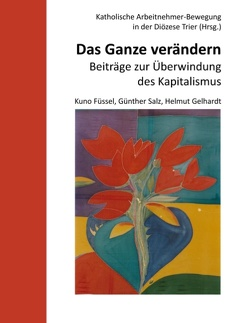 Das Ganze verändern von Füssel,  Kuno, Gelhardt,  Helmut, KAB in der Diözese Trier, Salz,  Günther