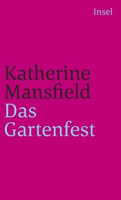 Das Gartenfest und andere Erzählungen von Mansfield,  Katherine, Steiner,  Heide