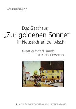 """Das Gasthaus """"Zur goldenen Sonne"""" in Neustadt an der Aisch von Mück,  Wolfgang"""