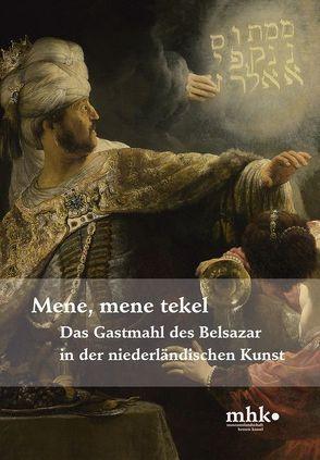 Das Gastmahl des Belsazar in der niederländischen Kunst von Dohe,  Sebastian, Harmssen,  Anne, Lange,  Justus