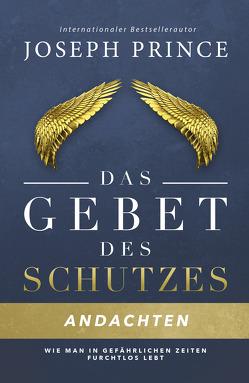 Das Gebet des Schutzes – Andachten von Kohlmann,  Gabriele, Prince,  Joseph