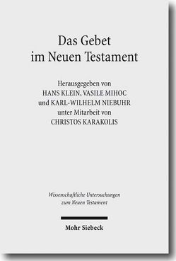 Das Gebet im Neuen Testament von Karakolis,  Christos, Klein,  Hans, Mihoc,  Vasile, Niebuhr,  Karl W