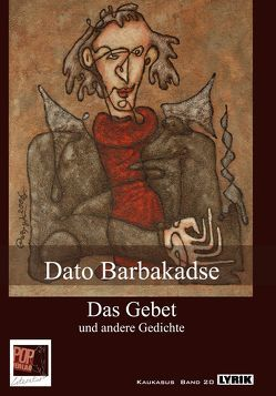 Das Gebet und andere Gedichte von Barbakadse,  Dato, Lisowski,  Maja, Tsipuria,  Bela