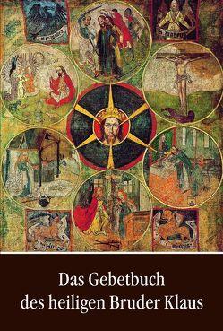 Das Gebetbuch des heiligen Bruder Klaus von Winfried,  Abel