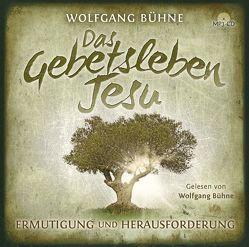 Das Gebetsleben Jesu (Hörbuch [MP3]) von Bühne,  Wolfgang, Caspari,  Christian, Gutjahr,  Thomas