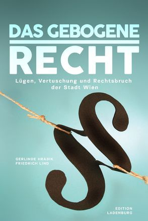 Das gebogene Recht von Hrabik,  Gerlinde, Lind,  Friedrich
