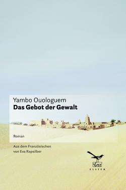 Das Gebot der Gewalt von Ouologuem,  Yambo