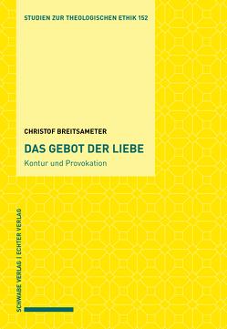 Das Gebot der Liebe von Bogner,  Daniel, Breitsameter,  Christof, Zimmermann,  Markus