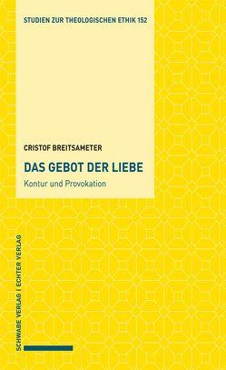 Das Gebot der Liebe – Kontur und Provokation von Breitsameter,  Christof
