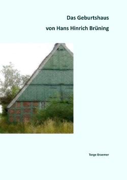 Das Geburtshaus von Hans Hinrich Brüning von Braemer,  Torge